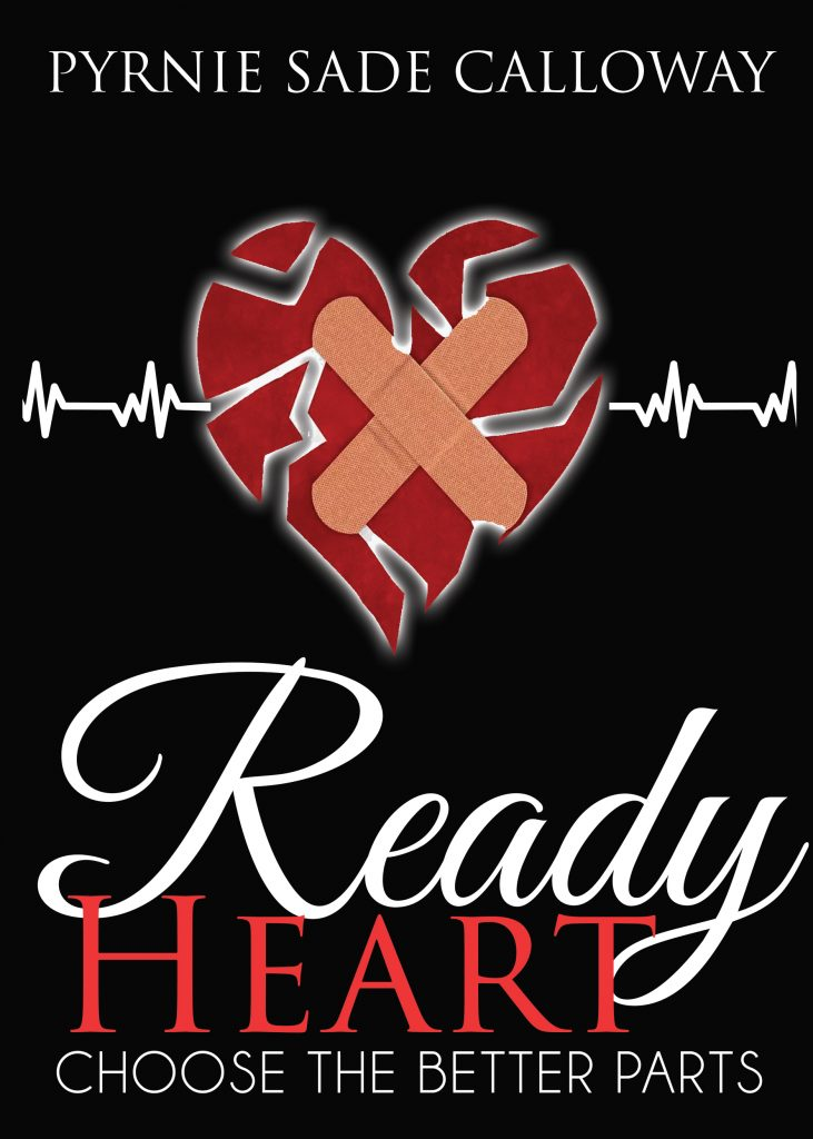 Ready Heart Choose the Better Parts Book by Pyrnie Sadè | Central PA singer, songwriter, gospel recording artist, musician, entrepreneur, author